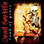 "Dead See Life – ""Road Of Grace"""