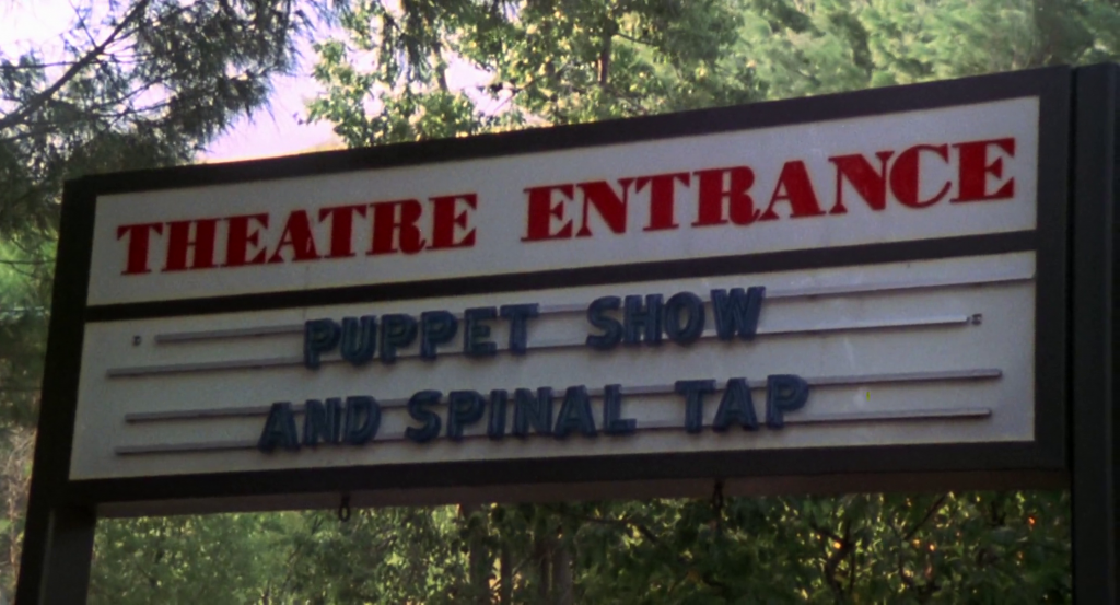 """If I told them once I've told them a hundred times, to put Spinal Tap first and puppet show last.""– Jeanine Pettibone"