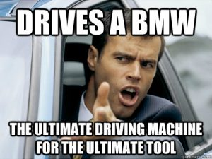 BMW: The Ultimate Driving Machine For The Ultimate Tool