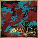 """Buy Bayside's """"Shudder;"""